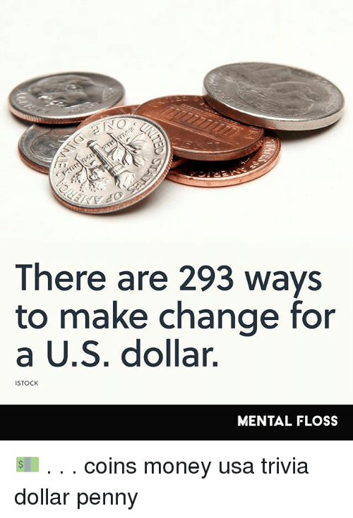 there are 293 ways to make change for a us dollar stock mental floss