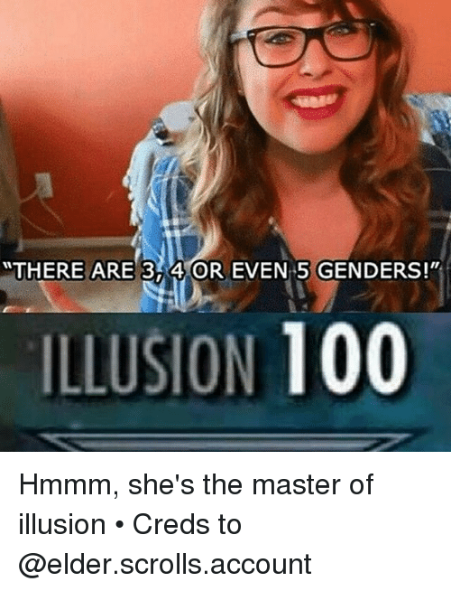 There Are 3 4 Or Even 5 Genders Illusion 100 Hmmm She S The