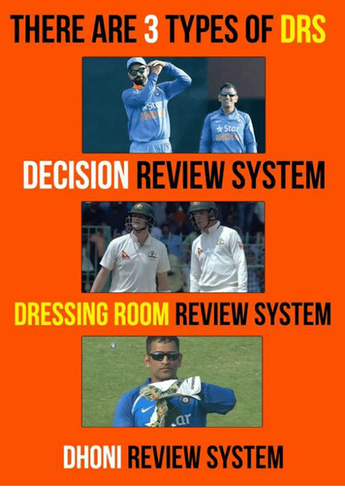 Memes, 🤖, and Dhoni: THERE ARE 3 TYPES OF  DRS  *Sta  DECISION  REVIEW SYSTEM  DRESSING ROOM  REVIEW SYSTEM  ar  DHONI  REVIEW SYSTEM