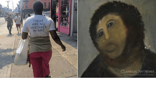Memes, Classical Art, and Mistakes: THERE  ARE NO  MISTAKES  IN ART  CLASSICAL ART MEMES  Iacebook.com/classicalartimemes