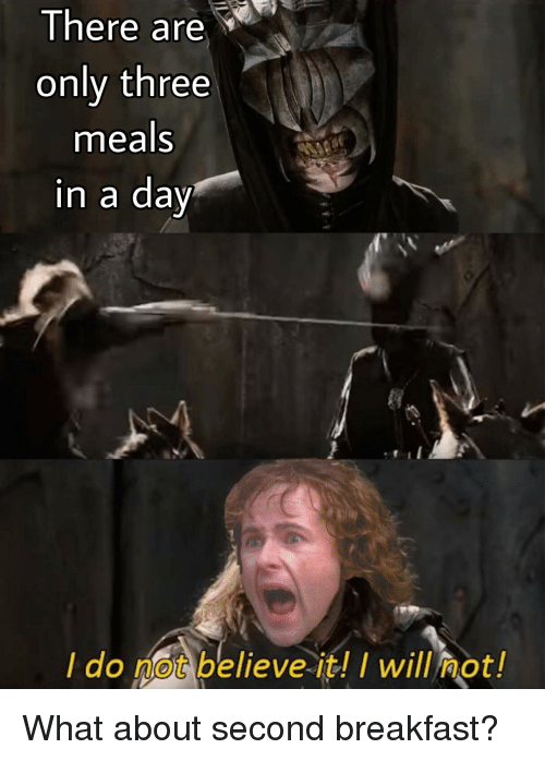 there are only three meals in a day i do not believe it i will not