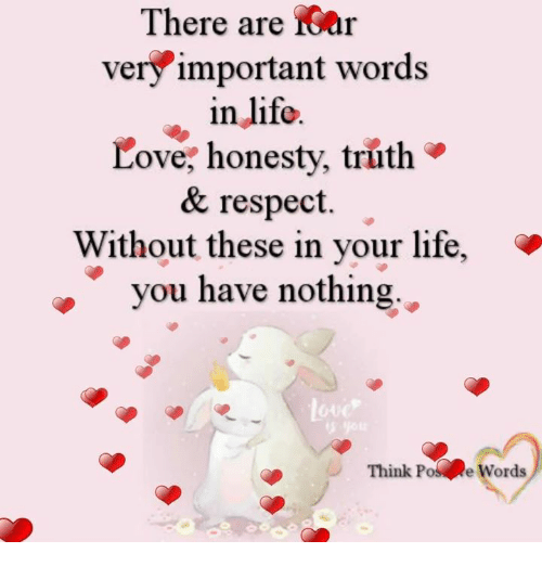 There Are Rar Very Important Words in Life Love Honesty