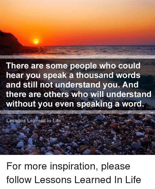 5996deebb85737 There Are Some People Who Could Hear You Speak a Thousand Words and ...