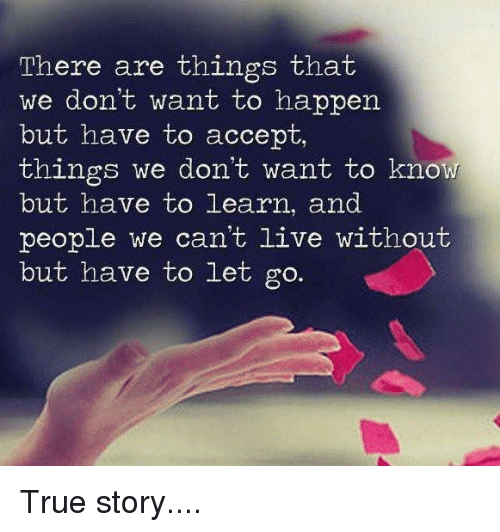 Quotes About Love Relationships: There Are Things That We Don't Want To Happen But Have To