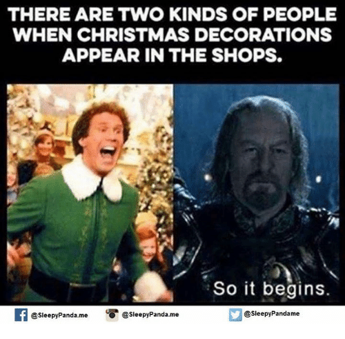 there are two kinds of people when christmas decorations appear 4911653 ✅ 25 best memes about so it begins so it begins memes