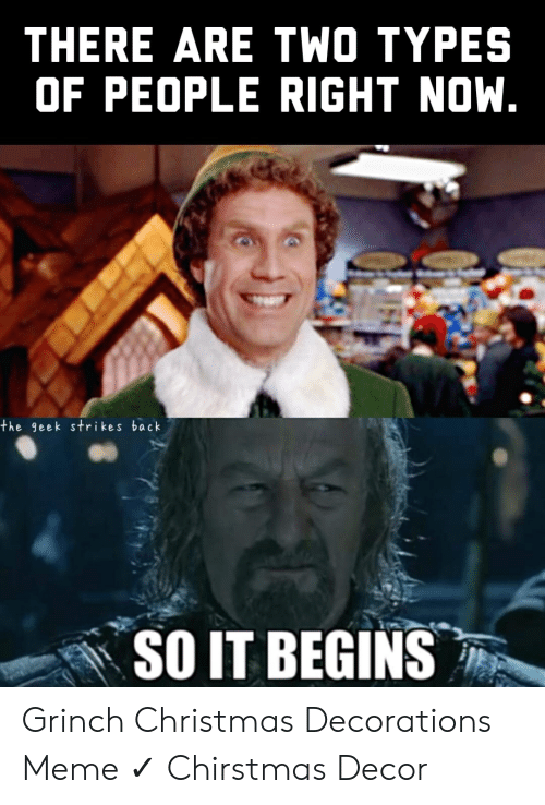 There Are Two Types Of People Right Now The Geek Strikes Back So It Begins Christmas Meme On Me Me