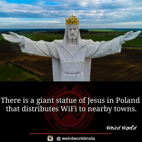 Jesus, Memes, and Weird: There is a giant statue of Jesus in Poland  that distributes WiFi to nearby towns.  Weird World  @ weirdworldinsta