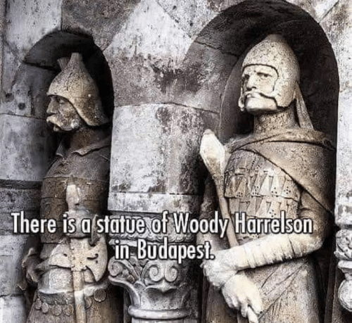 Memes, 🤖, and Budapest: There is a statue of Woodv Harreson  in Budapest