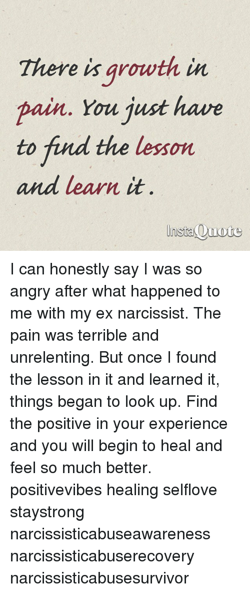 There Is Arowth in Pain You Just Have to Find the Lesson and