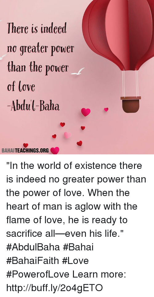 ed196c835ed74 There Is Indeed No Greater Power Than the Power of Love Abdul Baha ...