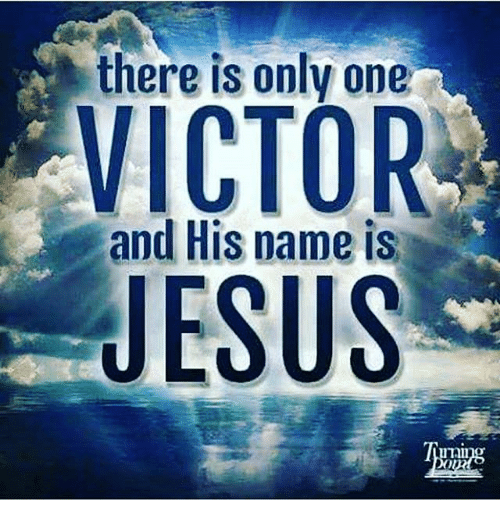 There Is Only One VICTOR and His Name Is JESUS | Jesus Meme