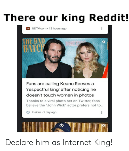 There Our King Reddit! N NDTVcom 13 Hours Ago THE BA BATCE