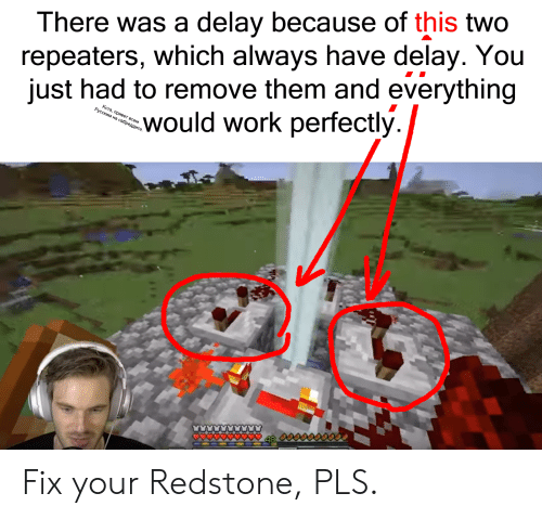 There Was a Delay Because of This Two Repeaters Which Always