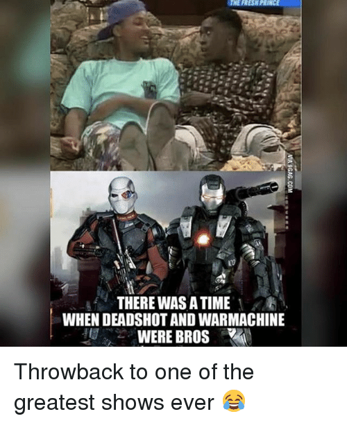 Memes, Time, and 🤖: THERE WAS A TIME  WHEN DEADSHOT AND WARMACHINE  WERE BROS Throwback to one of the greatest shows ever 😂