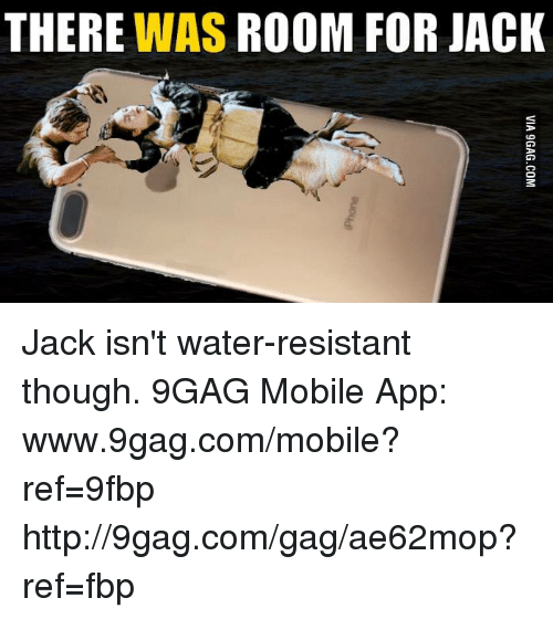9gag, Dank, and Apps: THERE  WAS ROOM FOR JACK Jack isn't water-resistant though. 9GAG Mobile App: www.9gag.com/mobile?ref=9fbp  http://9gag.com/gag/ae62mop?ref=fbp
