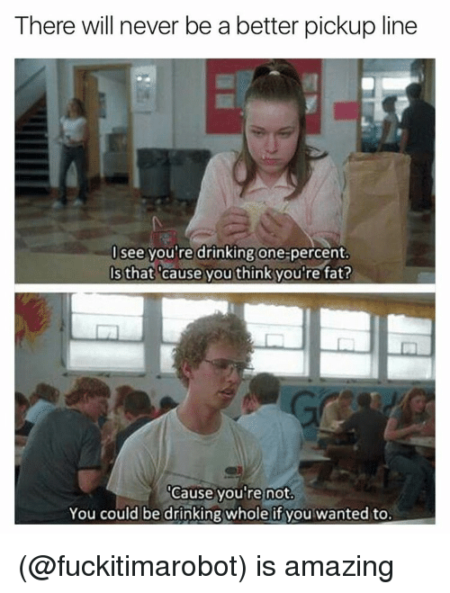 there will never be a better pickup line i see 14270055 ✅ 25 best memes about pickup lines pickup lines memes,Meme Pick Up Lines
