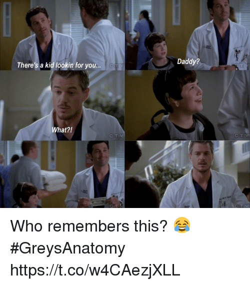 Memes, 🤖, and Who: There's a kid lookin for you... OT  Daddy?  What?!  CIT Who remembers this? 😂 #GreysAnatomy https://t.co/w4CAezjXLL