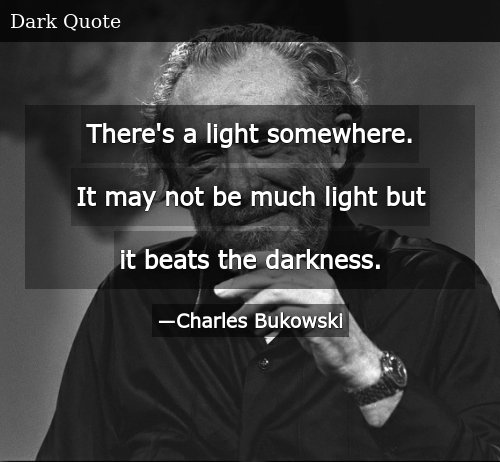 There's a Light Somewhere It May Not Be Much Light but It Beats ... #darkCoffee