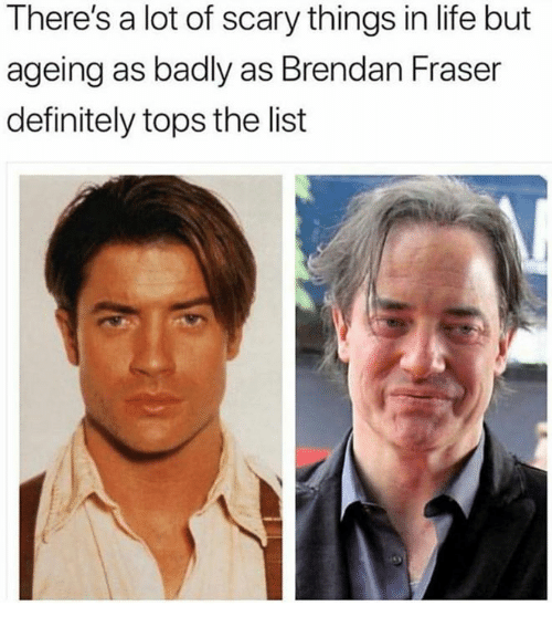 There's a Lot of Scary Things in Life but Ageing as Badly ...