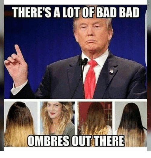 theres a lotof bad bad ombres outthere 11818251 25 best bad ombre memes bad ombres memes, there memes, ons memes