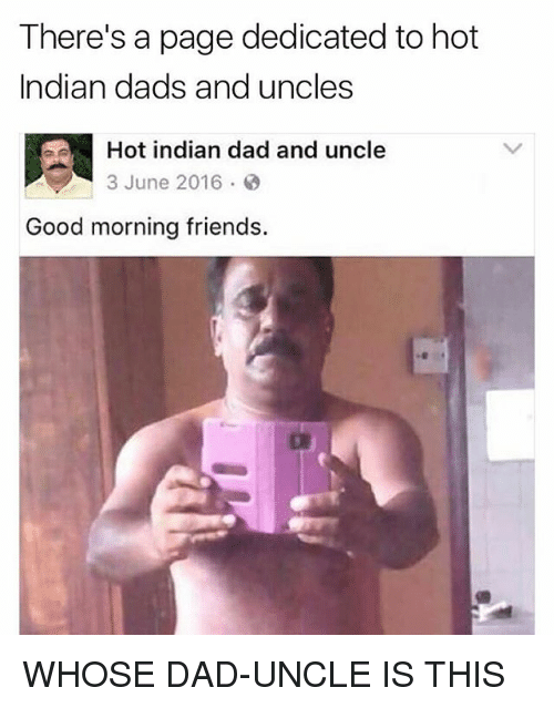 Good Morning Daddy Meme : Best memes about indian dad