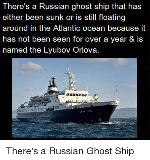 Theres A Russian Ghost Ship That Has Either Been Sunk Or Is Still