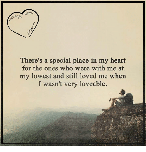 There's a Special Place in My Heart for the Ones Who Were