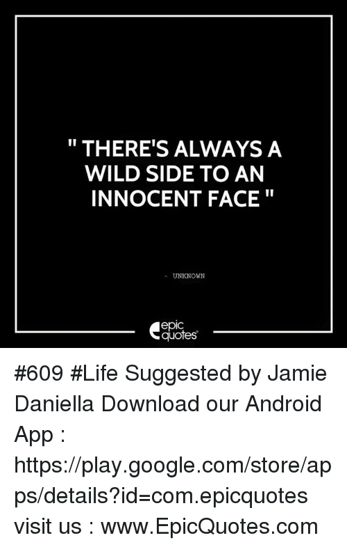 575efd421bfe4 THERE S ALWAYS a WILD SIDE TO AN INNOCENT FACE UNKNOWN epIC Quotes ...