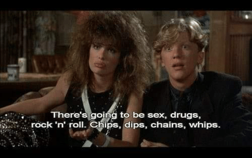 2a02e82d44 There's Going to Be Sex Drugs Rock 'N'oll Chips Dips Chains Whips ...