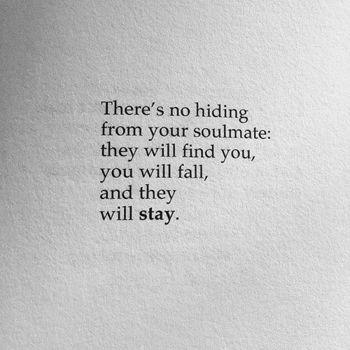 Fall, Will, and They: There's no hiding  from your soulmate:  they will find you,  you will fall,  and they  will stay