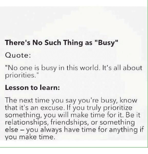 Theres No Such Thing As Busy Quote No One Is Busy In This World