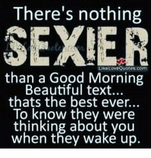 Theres Nothing Sexier Like Love Quotes Com Than A Good Morning