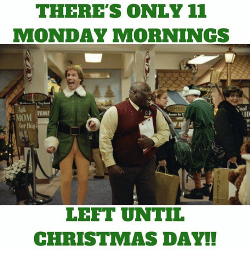 christmas funny and mondays theres only 11 monday mornings sool ilmbel id for