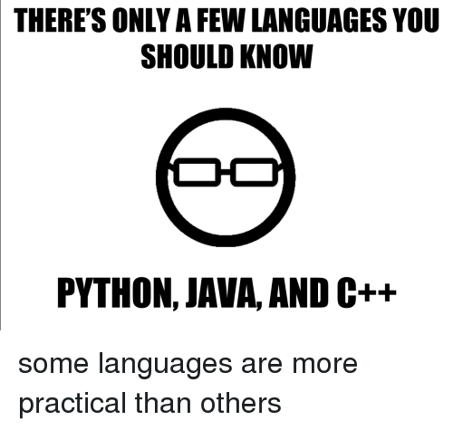 There S Only A Few Languages You Should Know Python Java And C