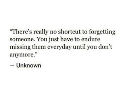 There's Really No Shortcut to Forgetting Someone You Just Have to