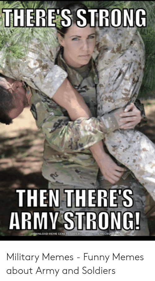 There S Strong Then There S Army Strong Nload Meme Geng Military
