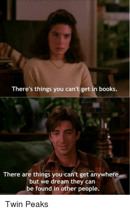 theres things you cant get in books there are things 11206698 ✅ 25 best memes about twin peaks twin peaks memes