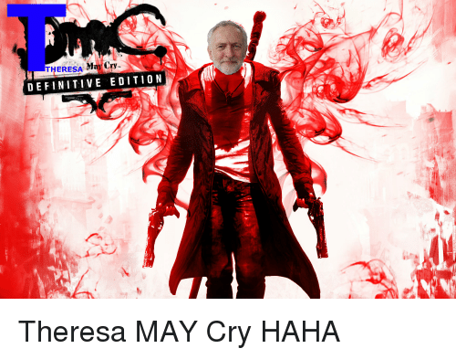 News Thread 2 Theresa-may-cry-definitive-edition-theresa-may-cry-haha-22030389