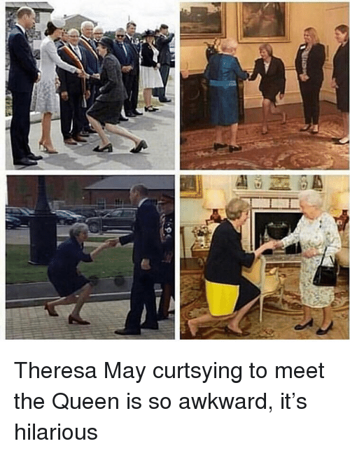 Queen, Awkward, and Hilarious: Theresa May curtsying to meet the Queen is so awkward, it's hilarious