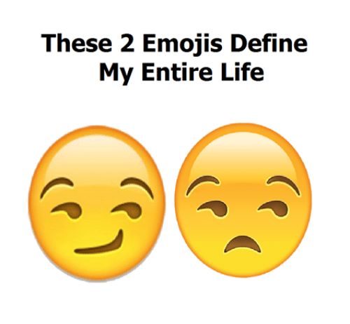 Emoji, Memes, and Define: These 2 Emojis Define  My Entire Life