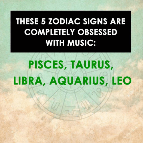 THESE 5 ZODIAC SIGNS ARE COMPLETELY OBSESSED WITH MUSIC