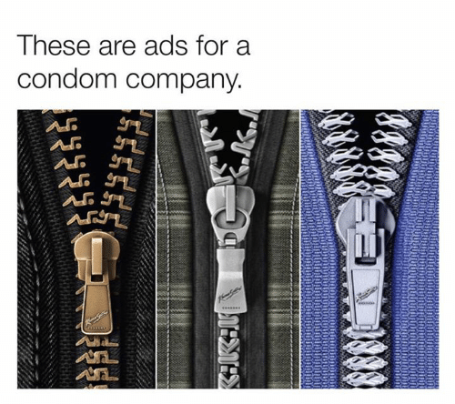Condom, Dank, and 🤖: These are ads for a  condom company.  V