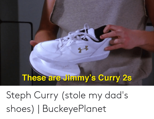 sneakers for cheap e09c7 55aab These Are Jimmy's Curry 2s Steph Curry Stole My Dad's Shoes ...