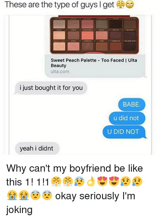 These Are The Type Of Guys L Get Sweet Peach Palette Too Faced I