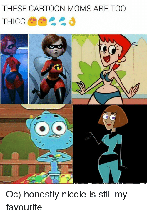 these cartoon moms are too thicc azensirguno oc honestly nicole is