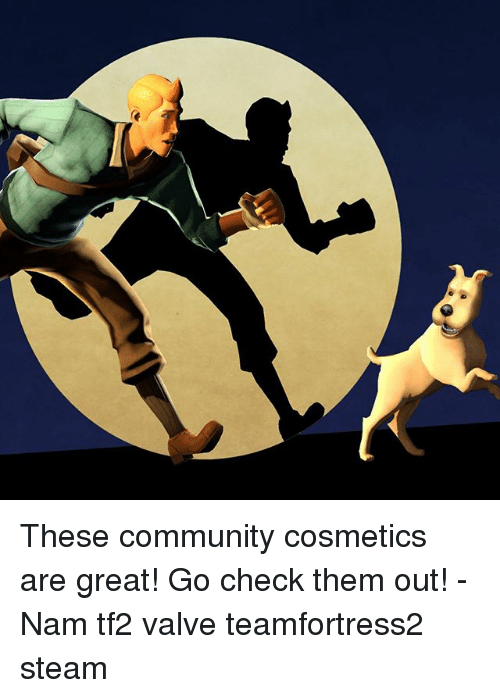 These Community Cosmetics Are Great! Go Check Them Out! -Nam Tf2