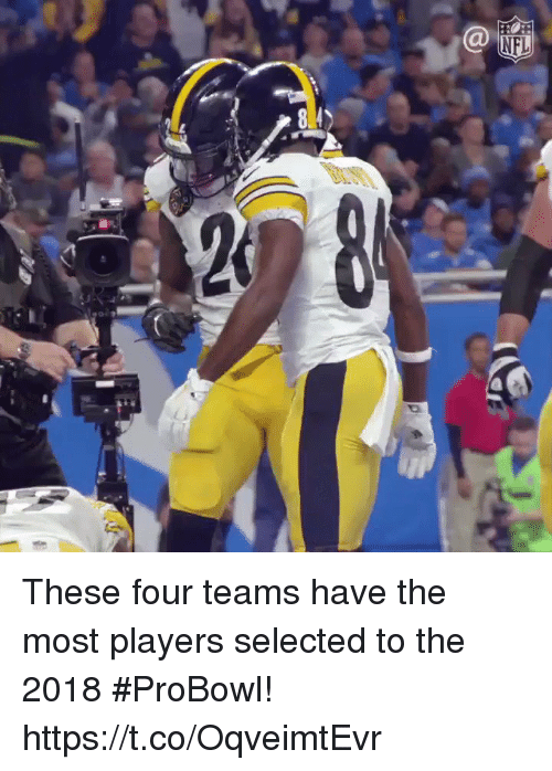 Memes, Selected, and 🤖: These four teams have the most players selected to the 2018 #ProBowl! https://t.co/OqveimtEvr
