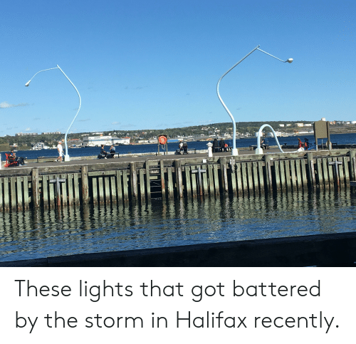 Got, Storm, and Lights: These lights that got battered by the storm in Halifax recently.