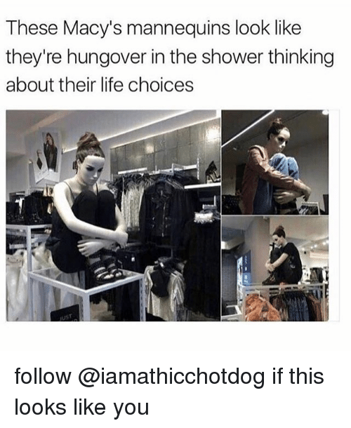 Life, Shower, and You: These Macy's mannequins look like  they're hungover in the shower thinking  about their life choices follow @iamathicchotdog if this looks like you