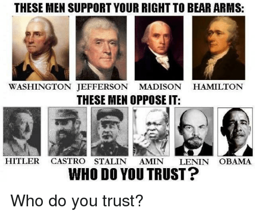 these men support your right to bear arms washington jefferson 5965681 ✅ 25 best memes about the right to bear arms the right to bear,The Right To Bear Arms Meme